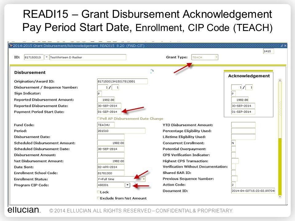 READI15 – Grant Disbursement Acknowledgement Pay Period Start Date, Enrollment, CIP Code (TEACH)