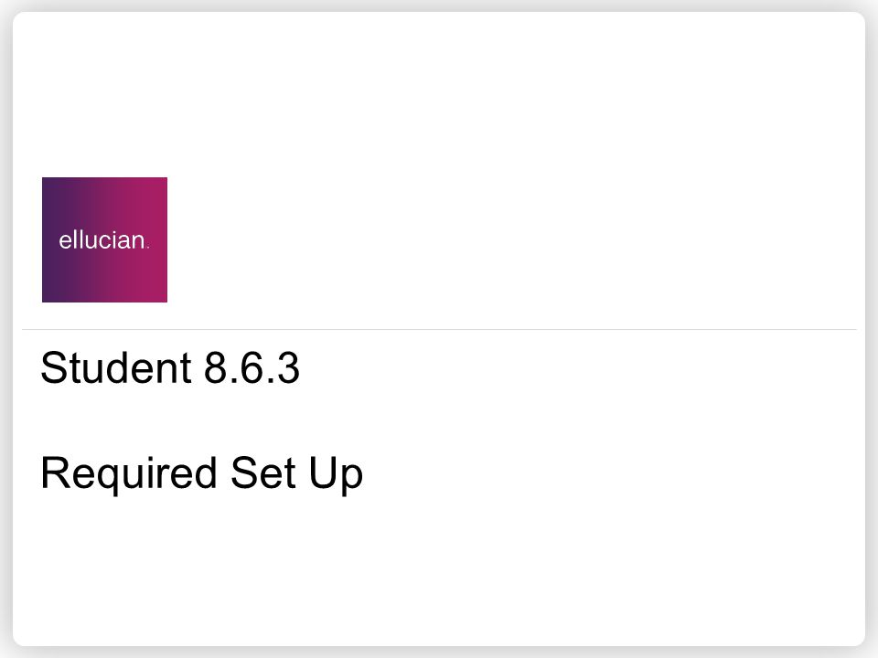 Student 8.6.3 Required Set Up