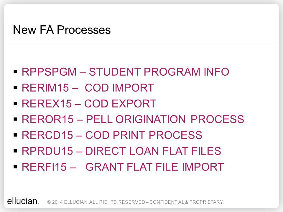 New FA Processes RPPSPGM – STUDENT PROGRAM INFO RERIM15 – COD IMPORT