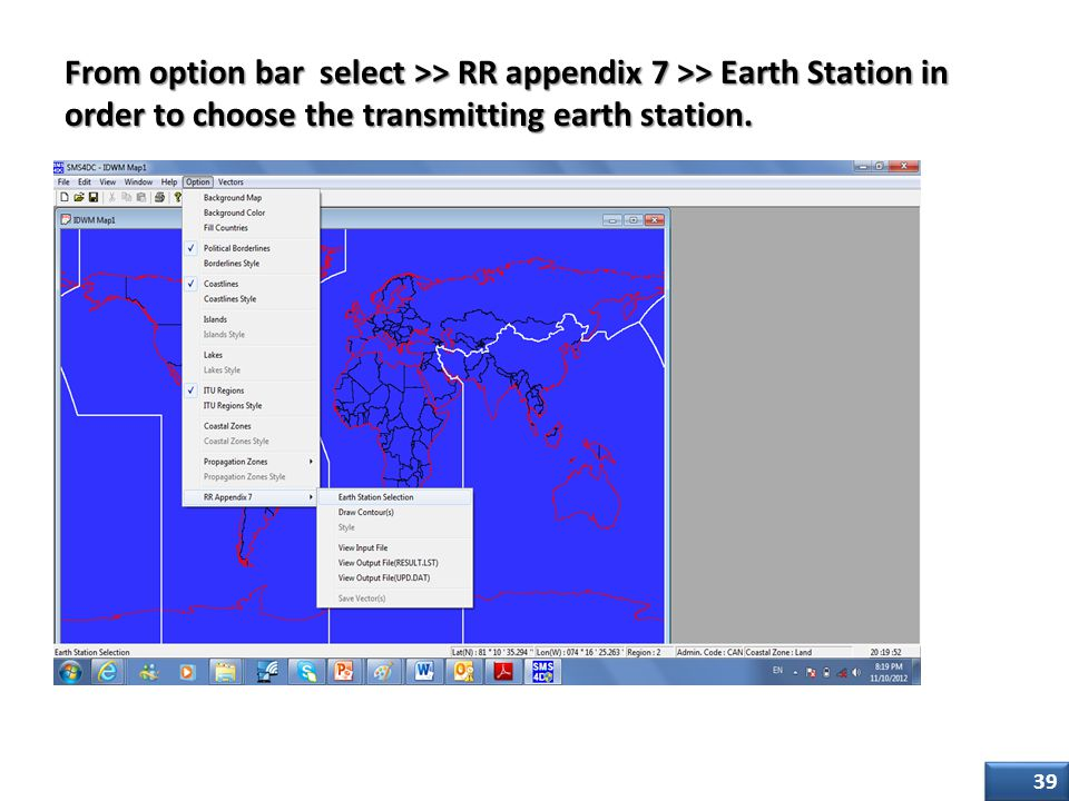 Step Two (1/4) From option bar select >> RR appendix 7 >> Earth Station in order to choose the transmitting earth station.