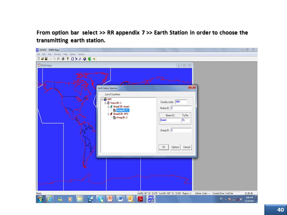 Step Two (2/4) From option bar select >> RR appendix 7 >> Earth Station in order to choose the transmitting earth station.