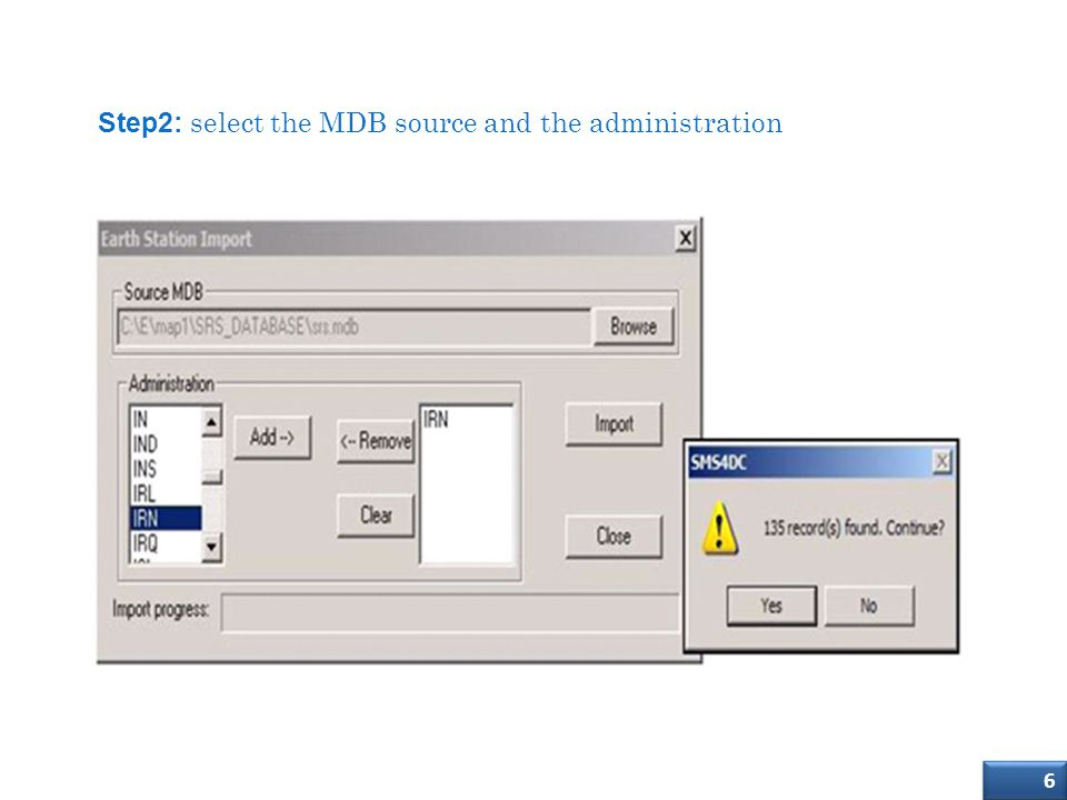 Import (SRS) Database into SMS4DC Step2: select the MDB source and the administration