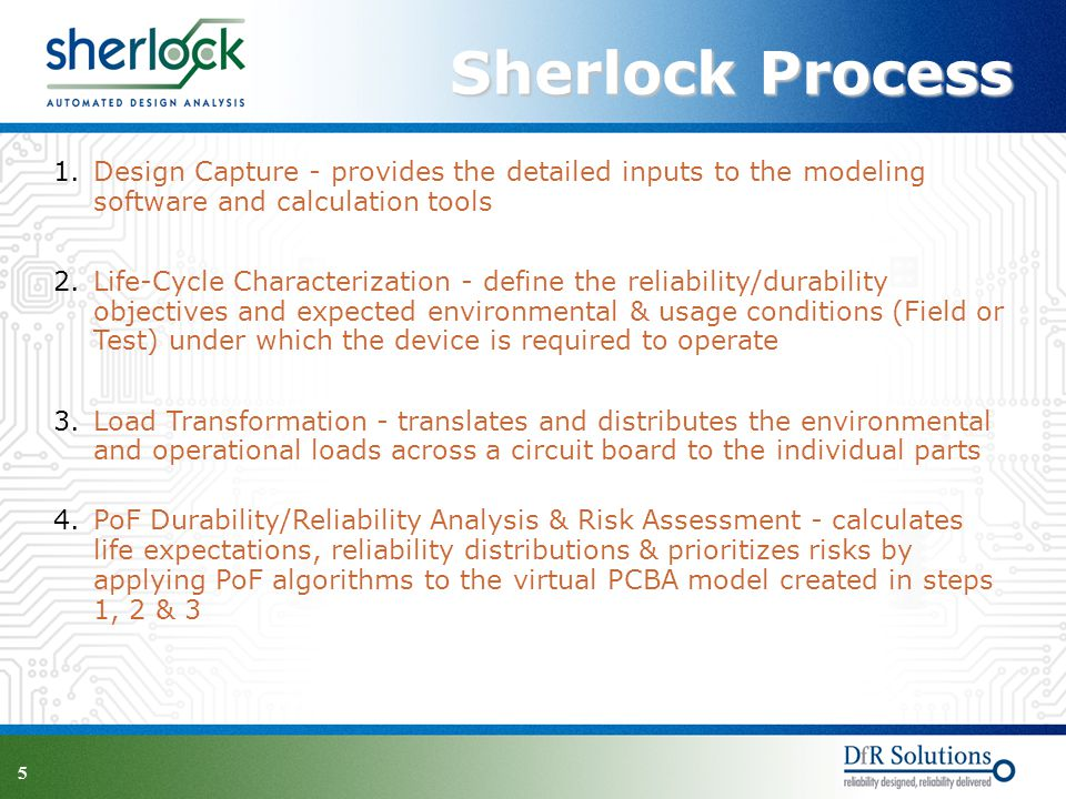 Sherlock Process Design Capture - provides the detailed inputs to the modeling software and calculation tools.