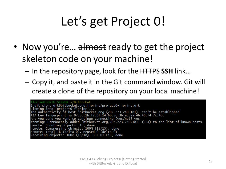 Let's get Project 0! Now you're… almost ready to get the project skeleton code on your machine! In the repository page, look for the HTTPS SSH link…