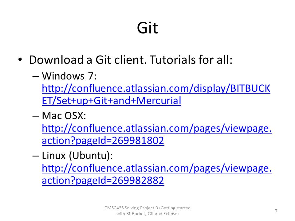Git Download a Git client. Tutorials for all: