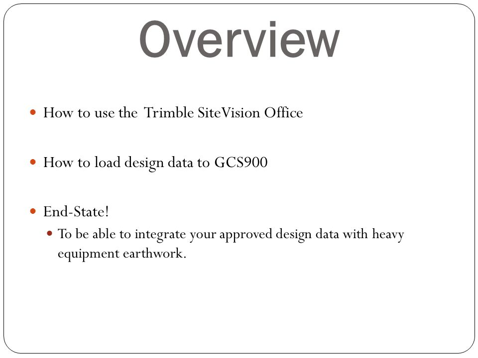 Overview How to use the Trimble SiteVision Office