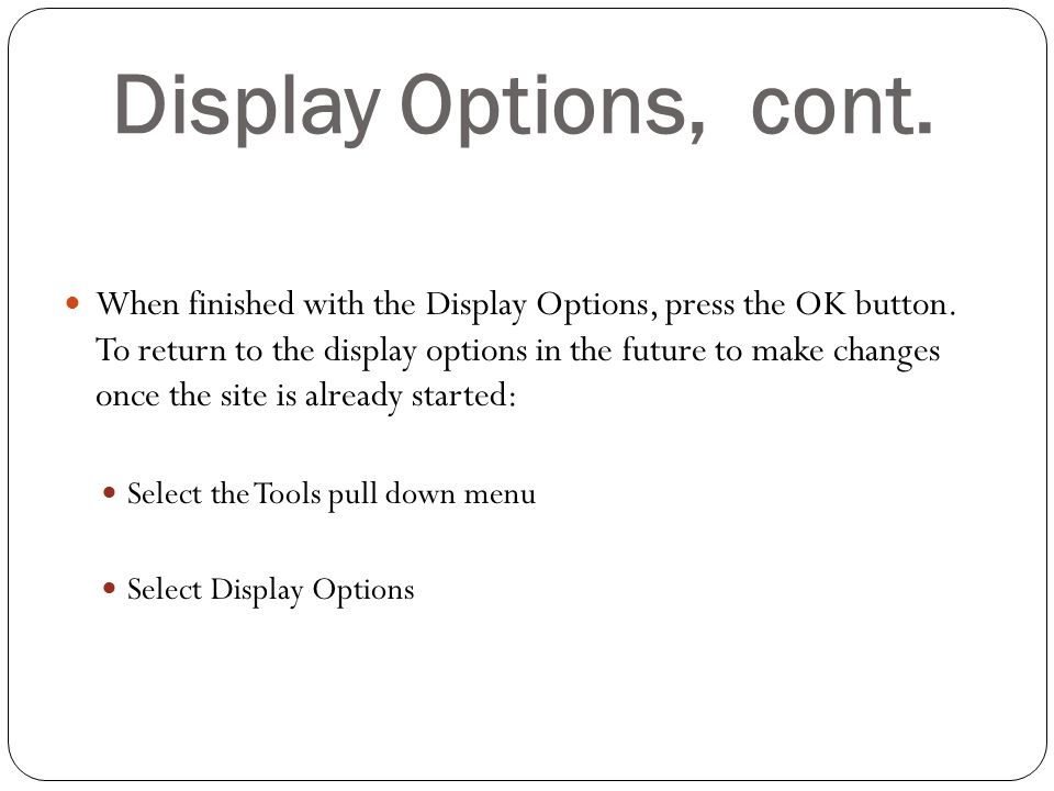 Display Options, cont.