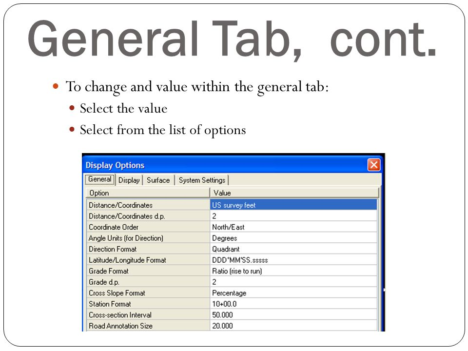 General Tab, cont. To change and value within the general tab: