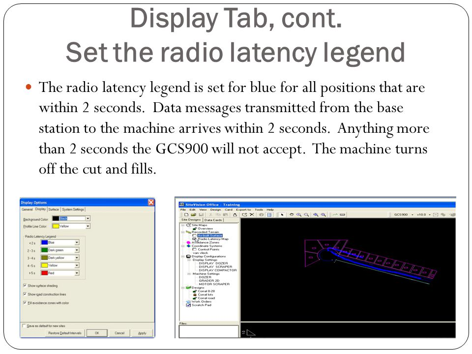 Display Tab, cont. Set the radio latency legend