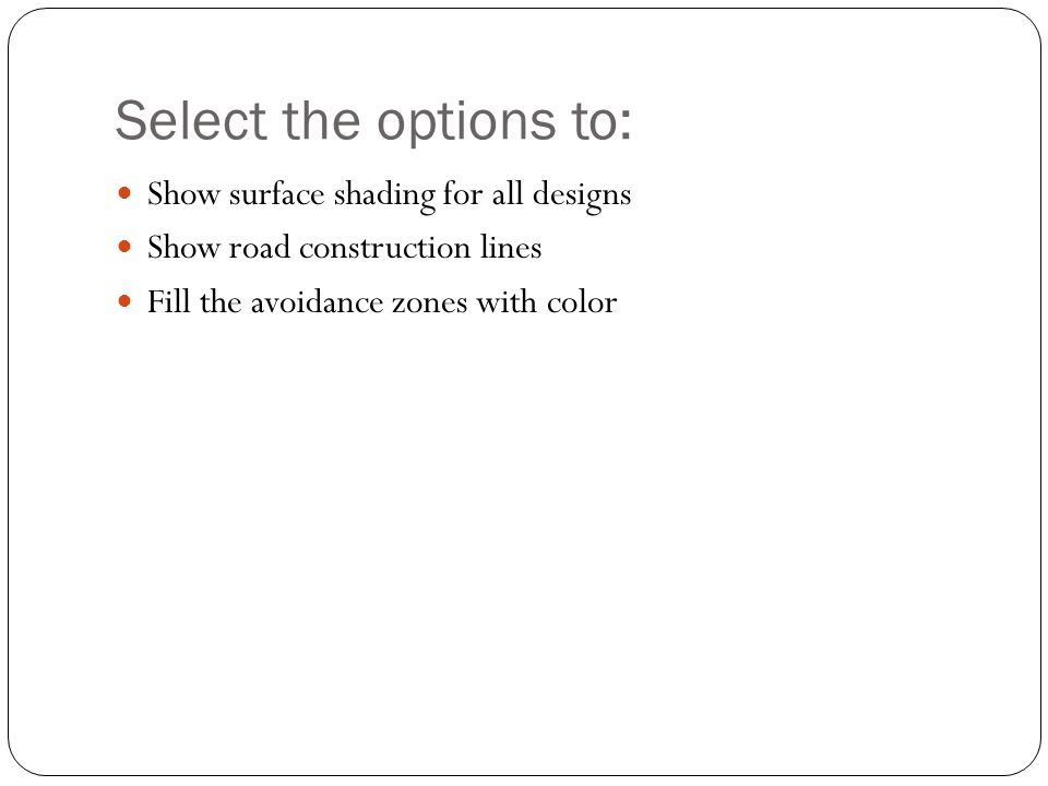 Select the options to: Show surface shading for all designs