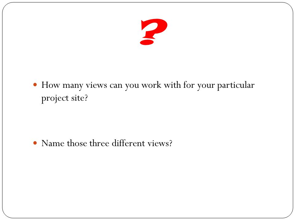 How many views can you work with for your particular project site