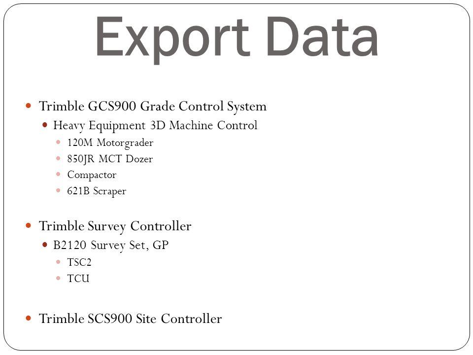 Export Data Trimble GCS900 Grade Control System