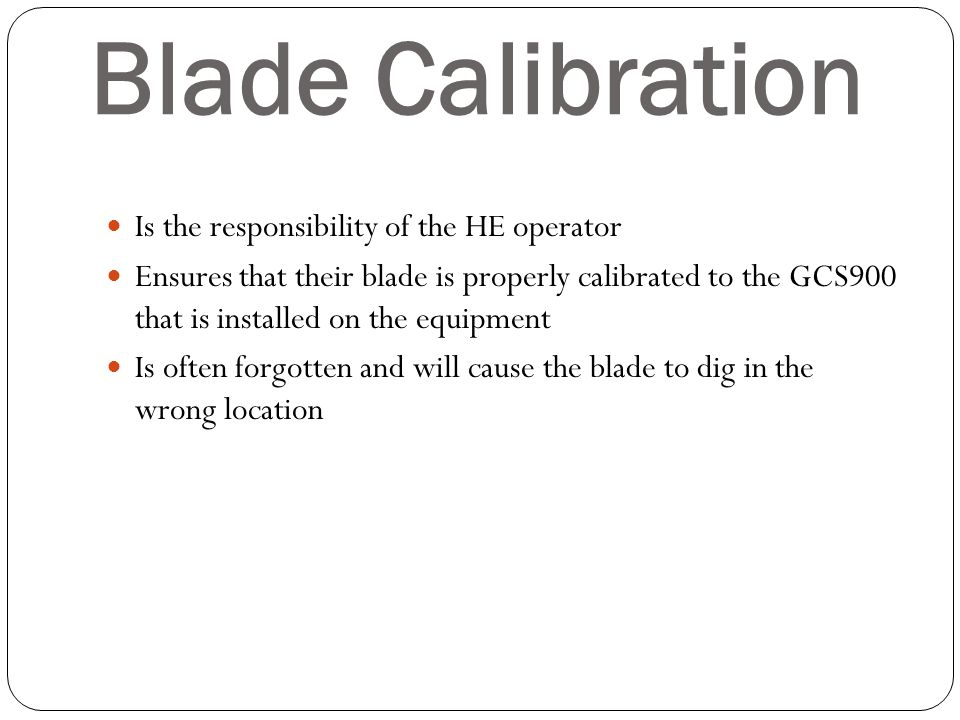 Blade Calibration Is the responsibility of the HE operator