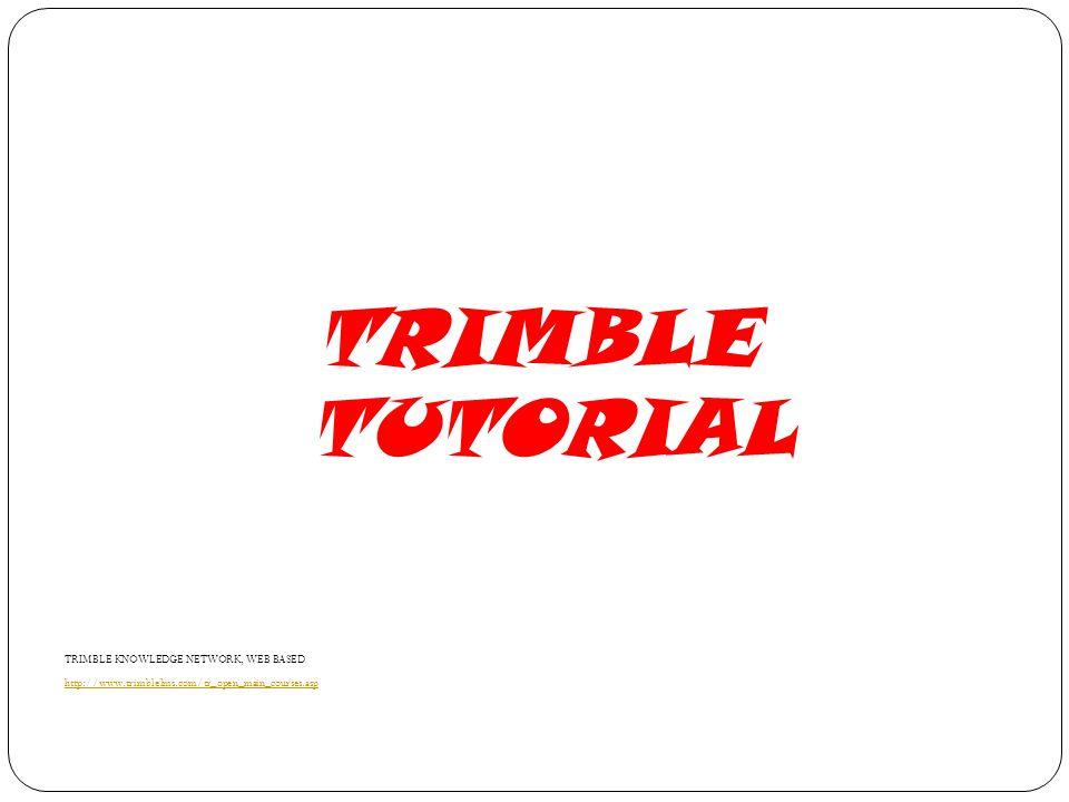 TRIMBLE TUTORIAL TRIMBLE KNOWLEDGE NETWORK, WEB BASED