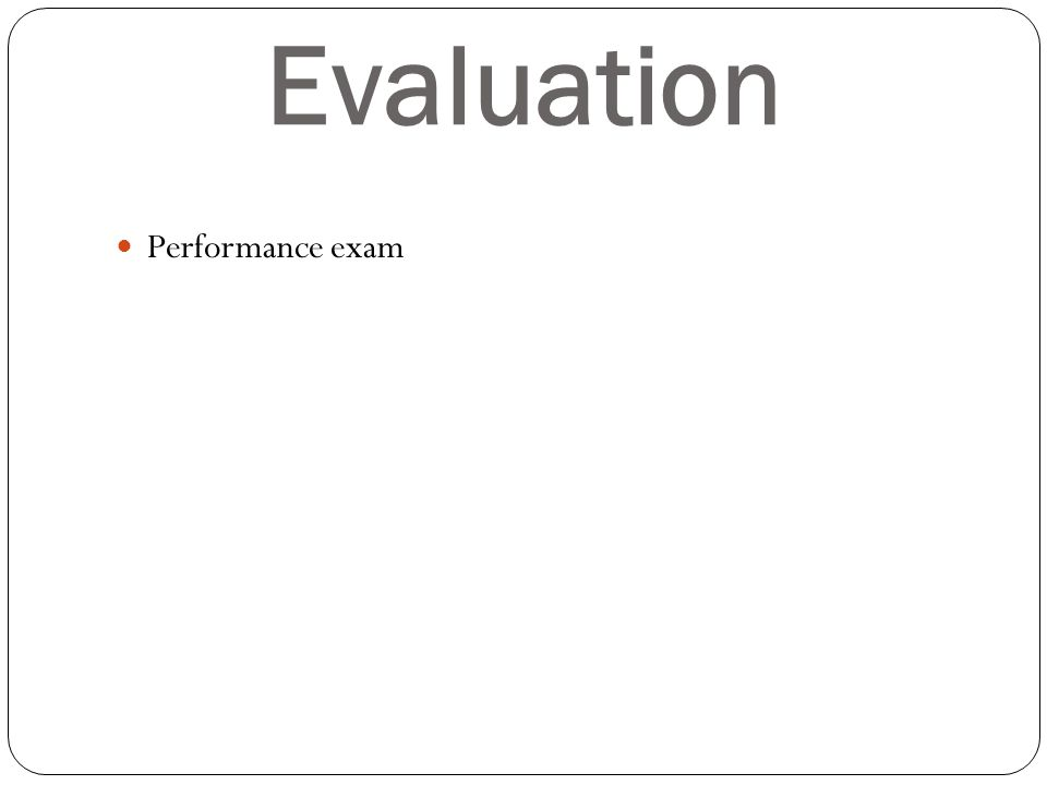 Evaluation Performance exam