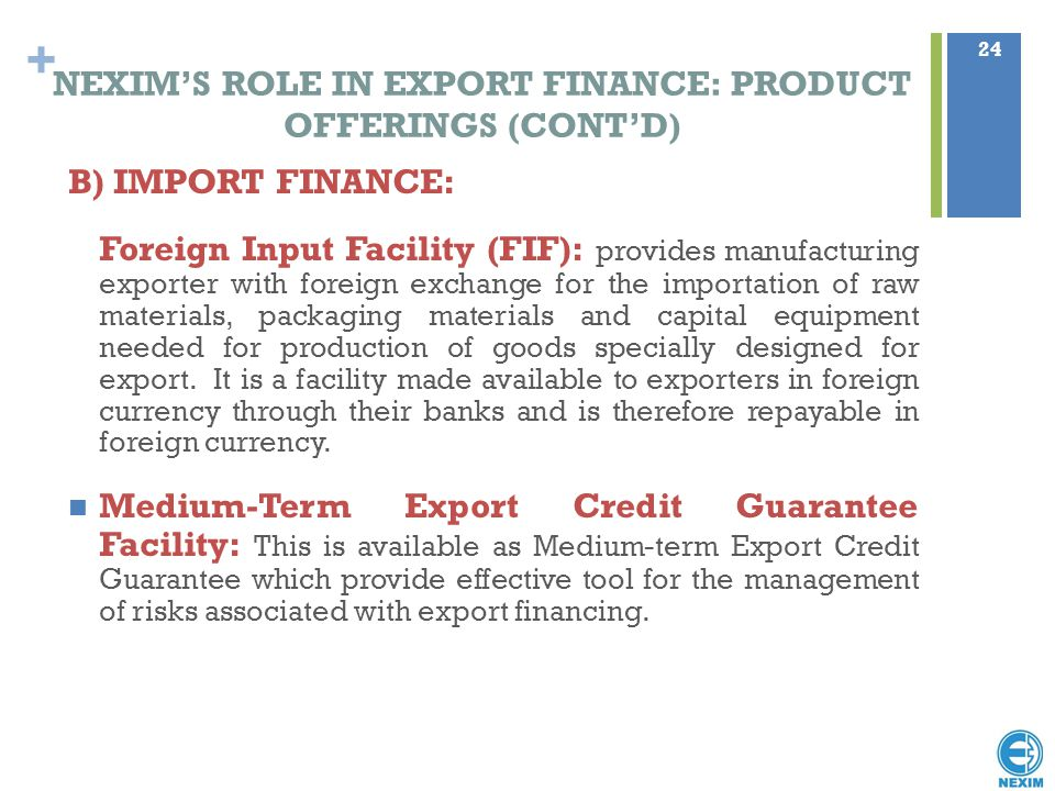 NEXIM'S ROLE IN EXPORT FINANCE: PRODUCT OFFERINGS (CONT'D)