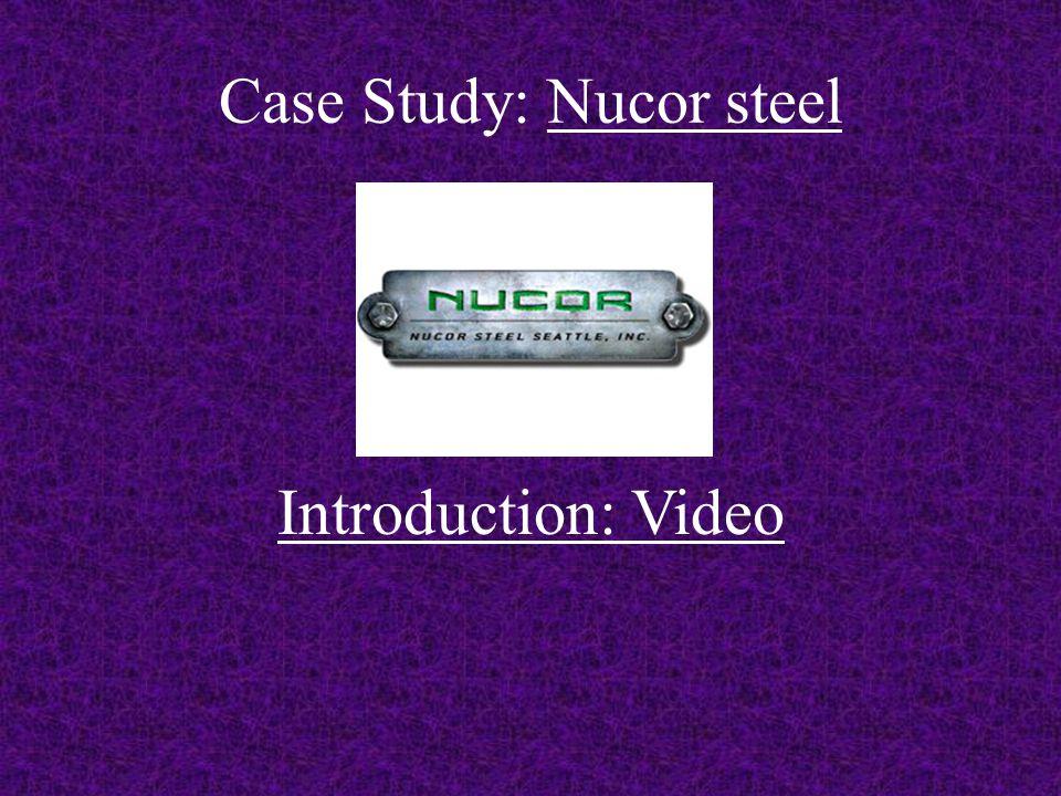 Case Study: Nucor steel