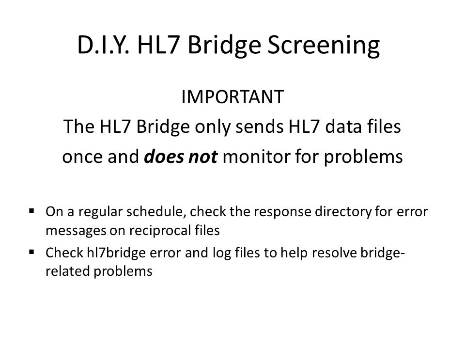 D.I.Y. HL7 Bridge Screening