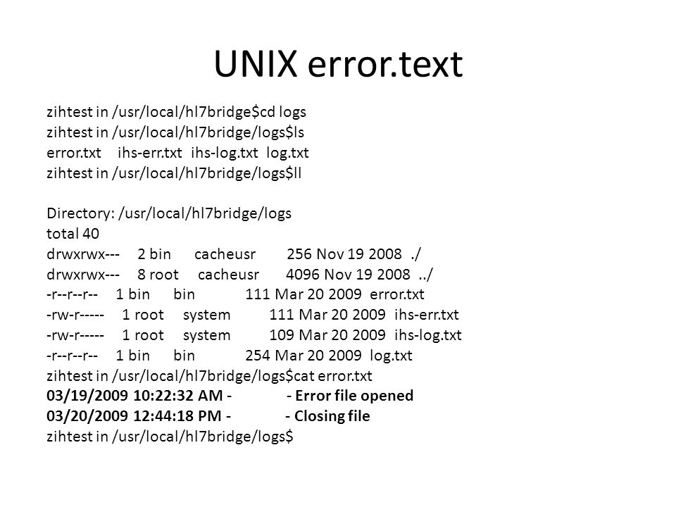 UNIX error.text zihtest in /usr/local/hl7bridge$cd logs