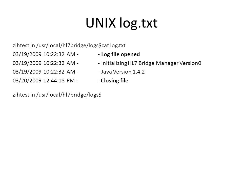 UNIX log.txt zihtest in /usr/local/hl7bridge/logs$cat log.txt