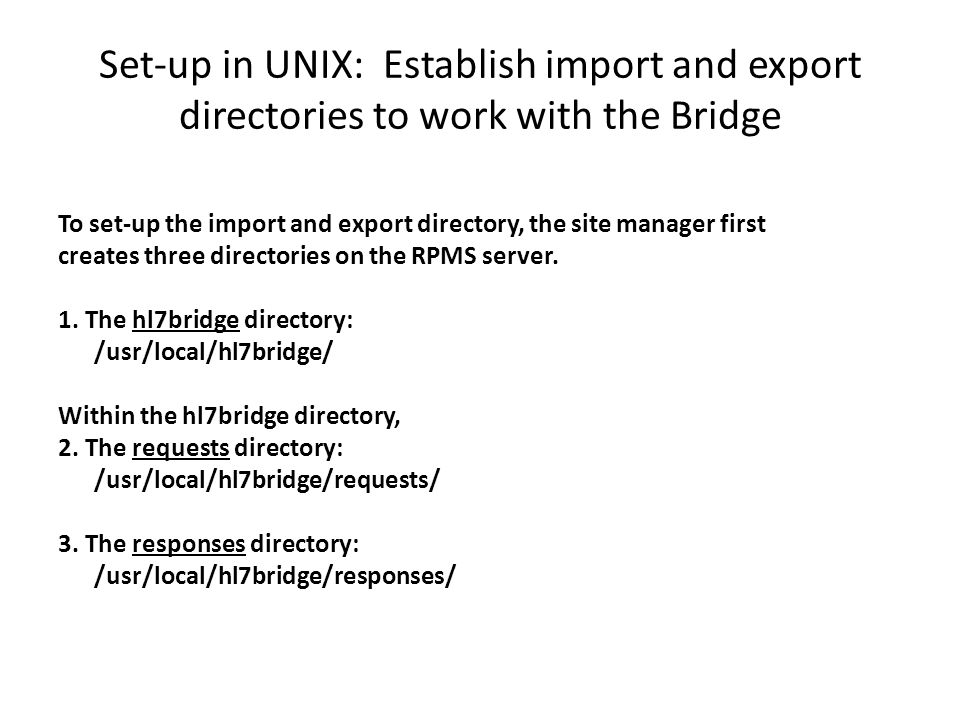 Set-up in UNIX: Establish import and export directories to work with the Bridge