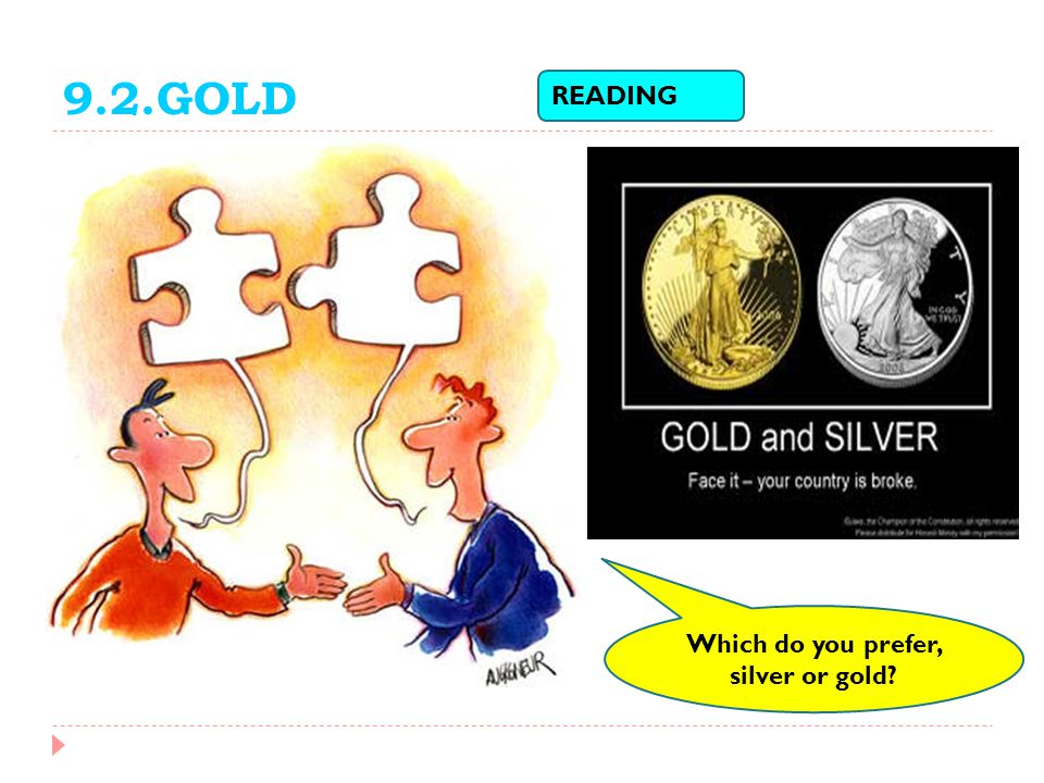 Which do you prefer, silver or gold