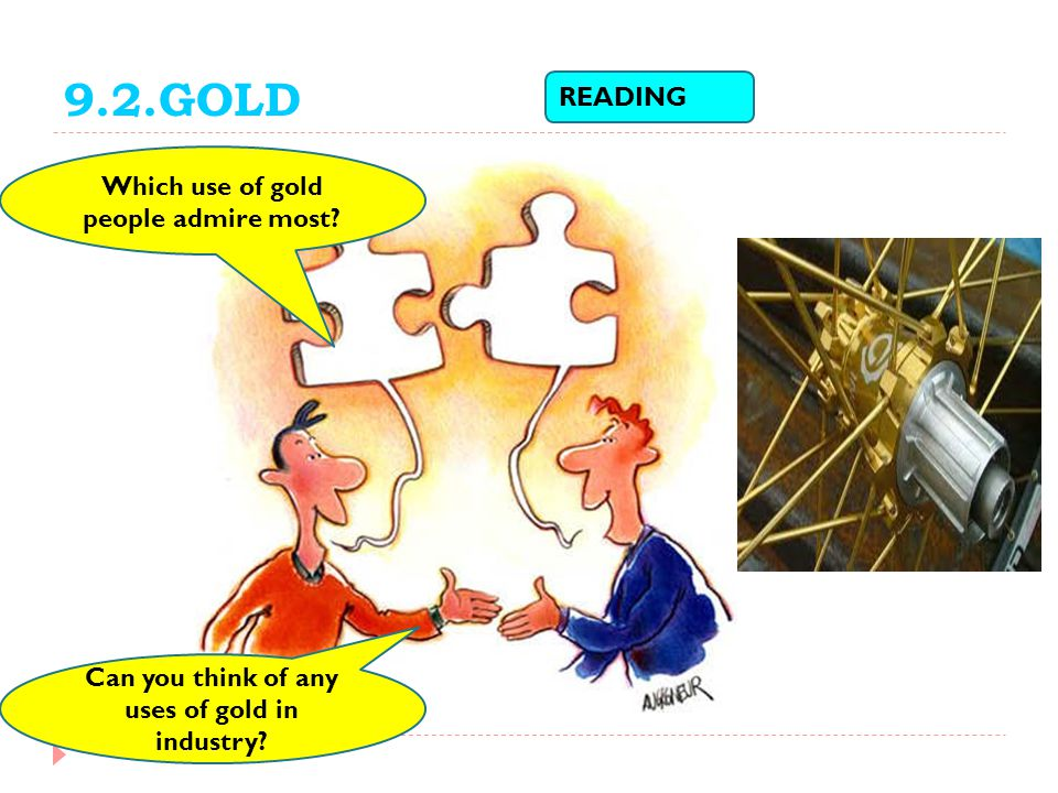 9.2.GOLD READING Which use of gold people admire most