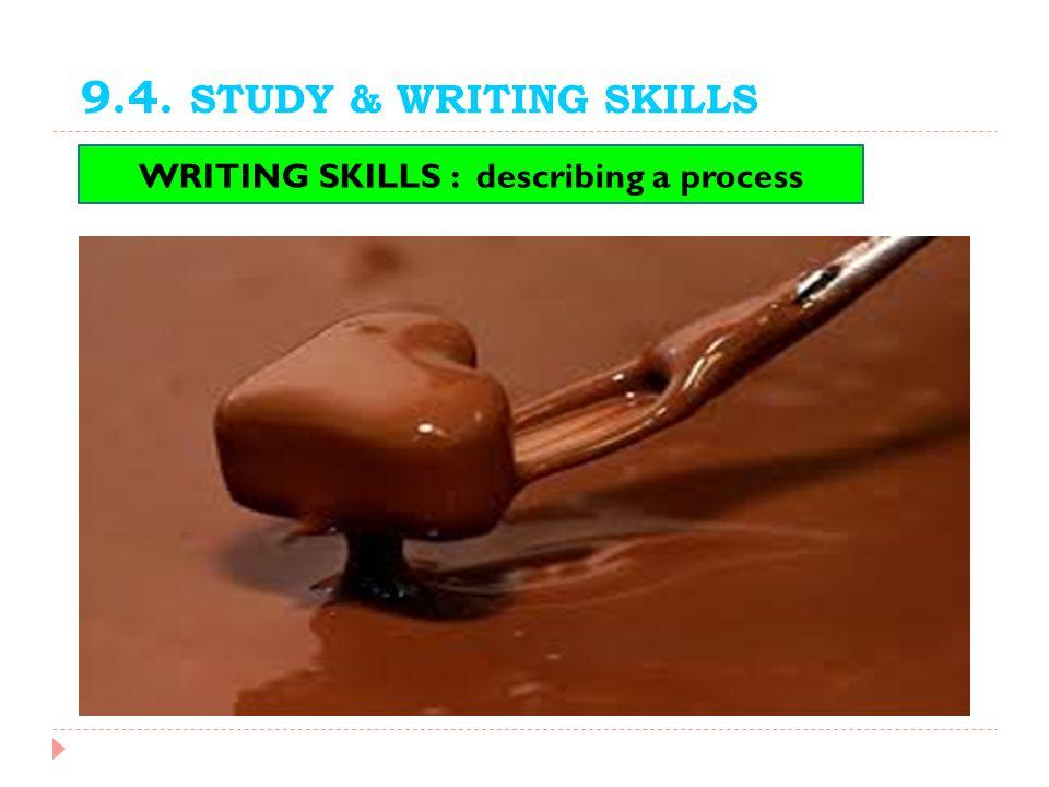 WRITING SKILLS : describing a process