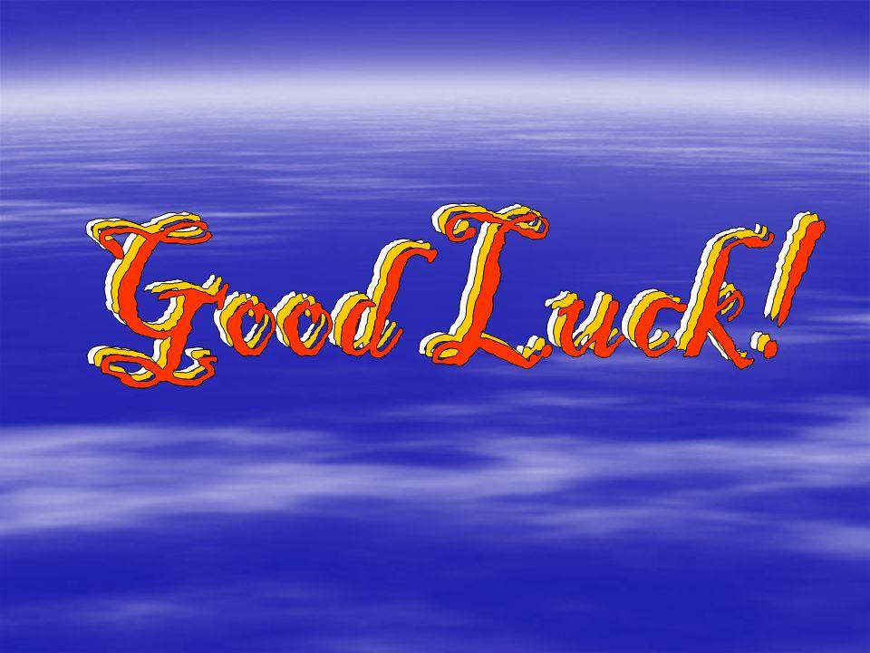 Good Luck! Good Luck! Good Luck!