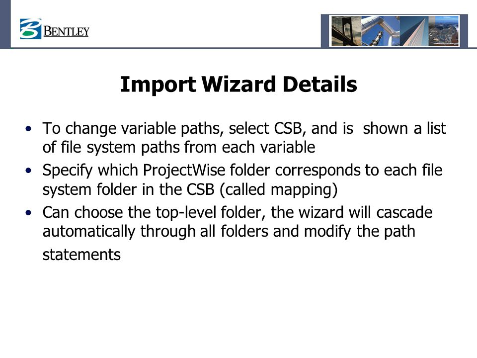 Import Wizard Details To change variable paths, select CSB, and is shown a list of file system paths from each variable.