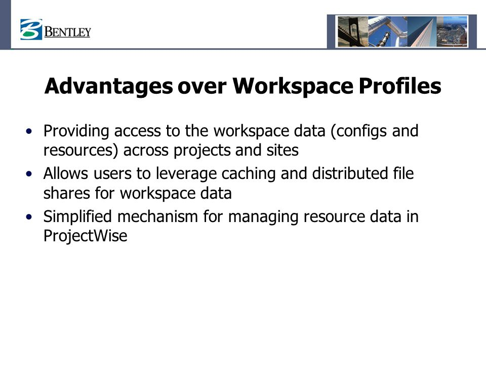 Advantages over Workspace Profiles