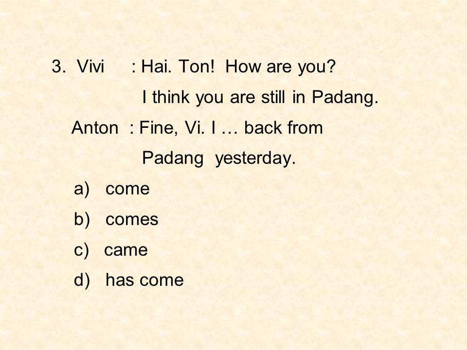 3. Vivi : Hai. Ton! How are you