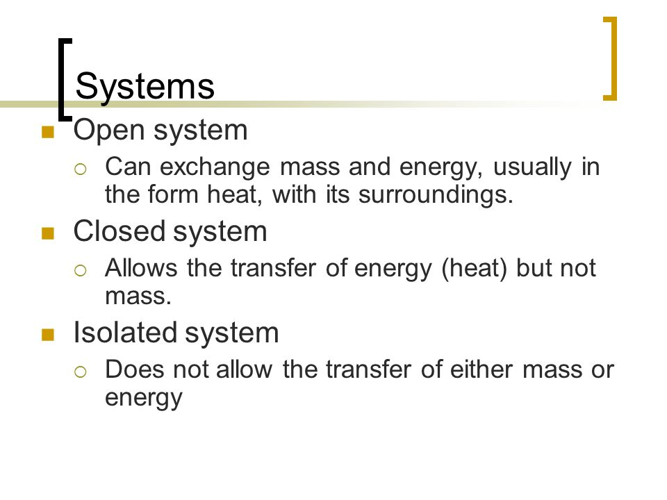 Systems Open system Closed system Isolated system