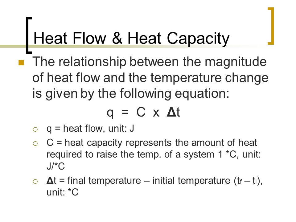 Heat Flow & Heat Capacity