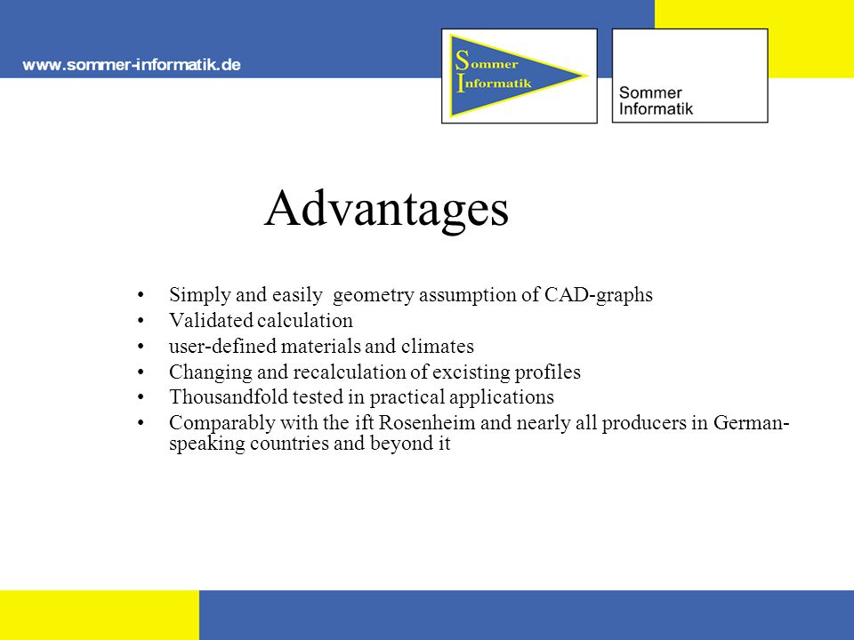 Advantages Simply and easily geometry assumption of CAD-graphs