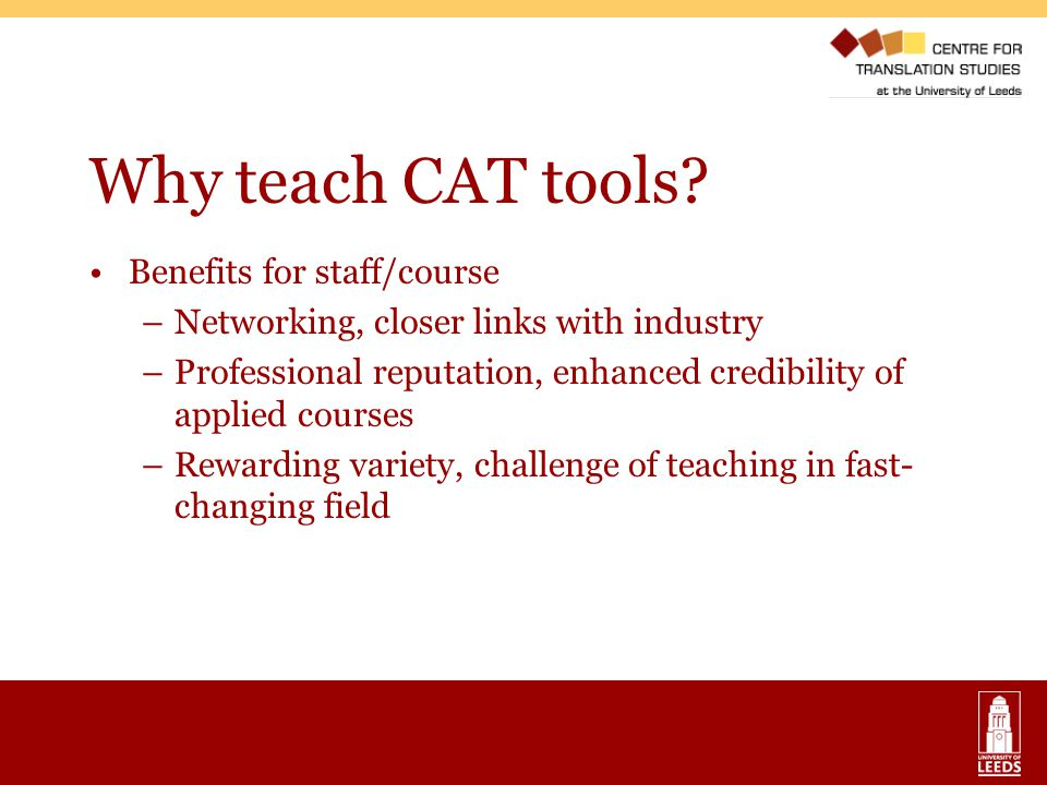 Why teach CAT tools Benefits for staff/course