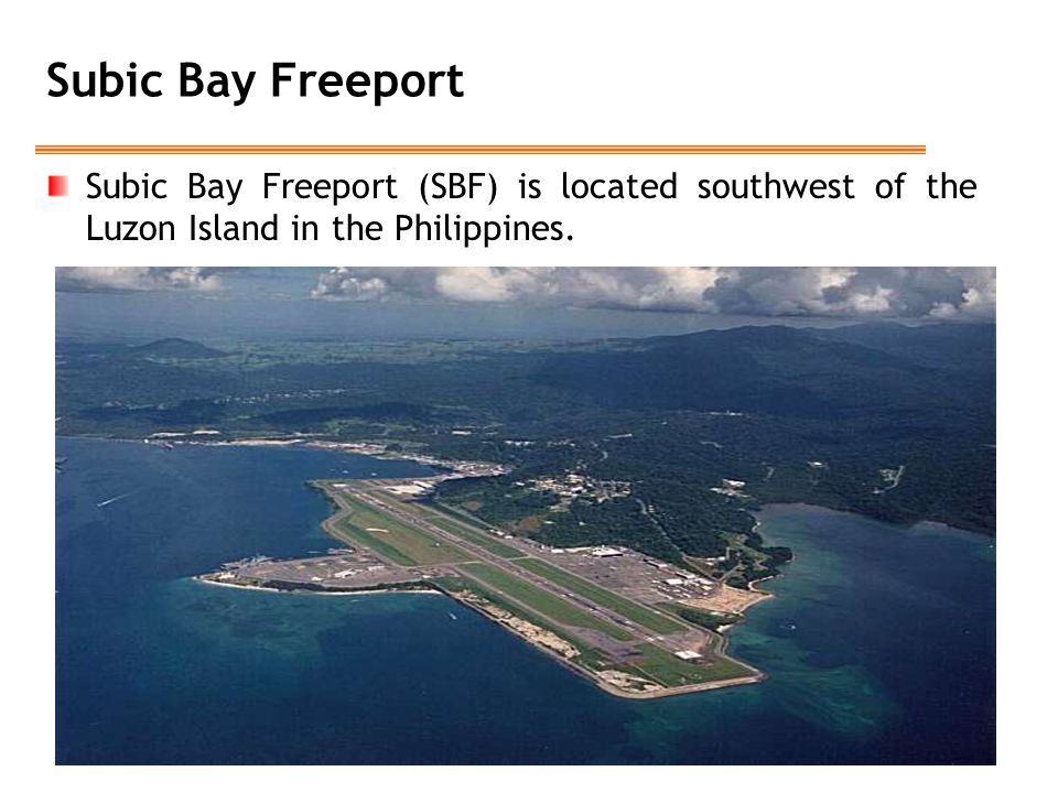 Subic Bay Freeport Subic Bay Freeport (SBF) is located southwest of the Luzon Island in the Philippines.