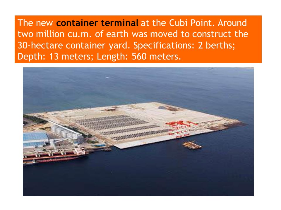 The new container terminal at the Cubi Point. Around two million cu. m