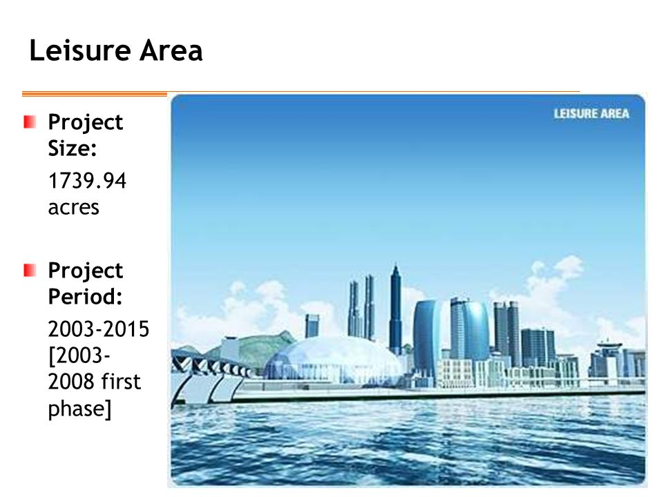 Leisure Area Project Size: 1739.94 acres Project Period: