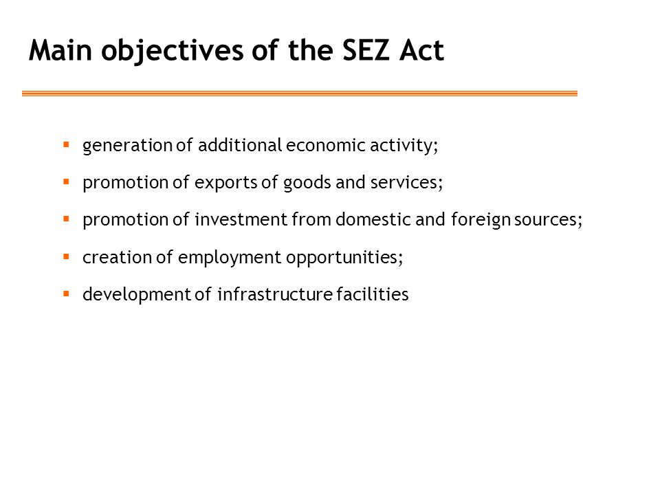 Main objectives of the SEZ Act