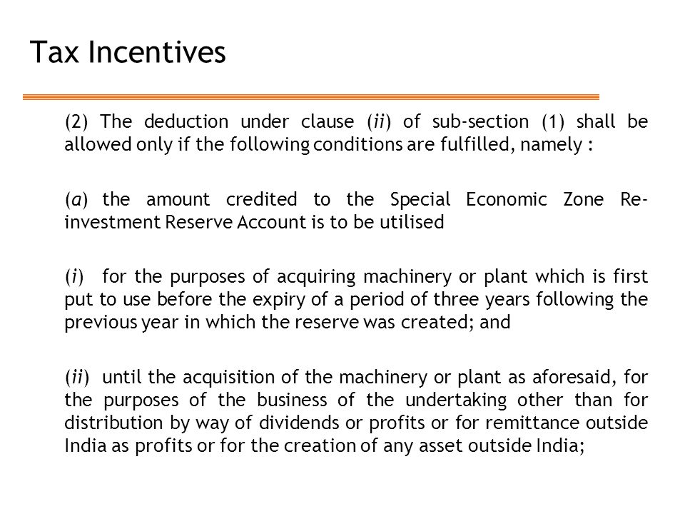 Tax Incentives (2) The deduction under clause (ii) of sub-section (1) shall be allowed only if the following conditions are fulfilled, namely :