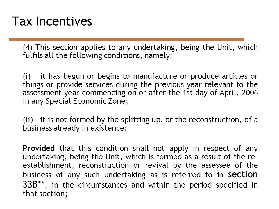 Tax Incentives (4) This section applies to any undertaking, being the Unit, which fulfils all the following conditions, namely: