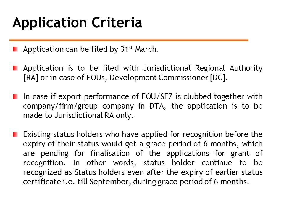 Application Criteria Application can be filed by 31st March.