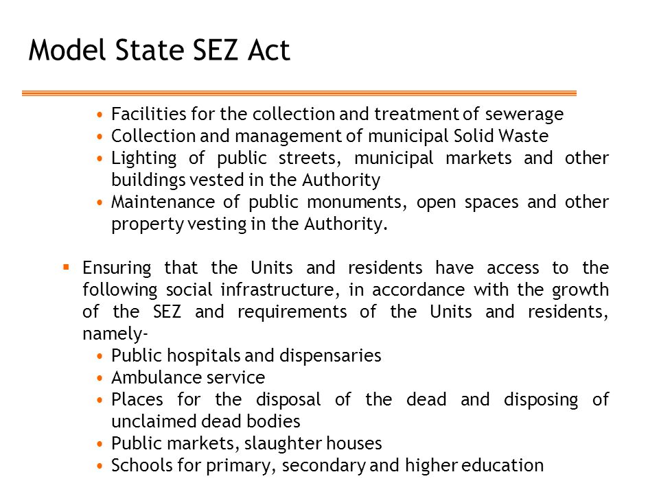 Model State SEZ Act Facilities for the collection and treatment of sewerage. Collection and management of municipal Solid Waste.