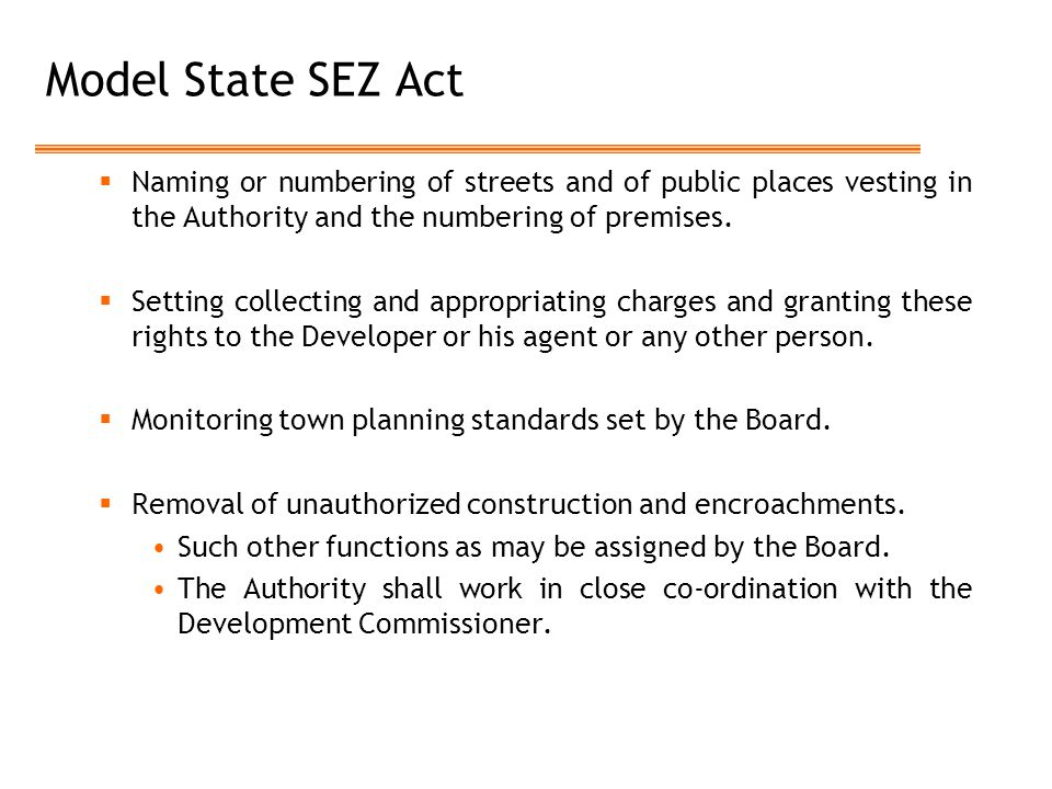Model State SEZ Act Naming or numbering of streets and of public places vesting in the Authority and the numbering of premises.