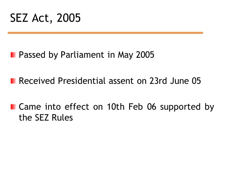 SEZ Act, 2005 Passed by Parliament in May 2005