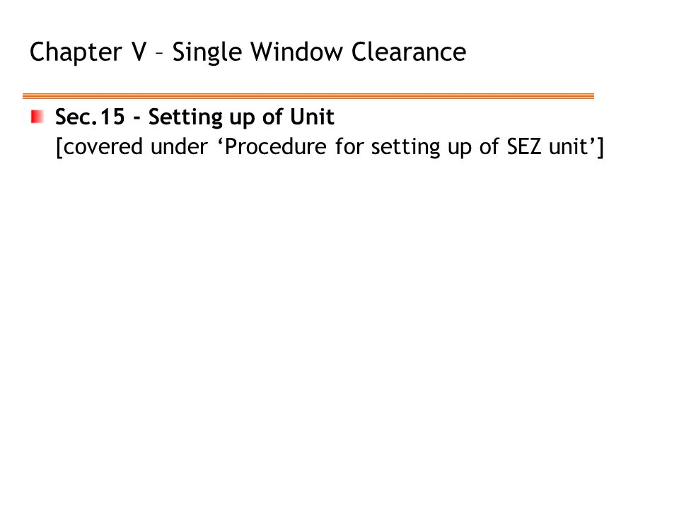 Chapter V – Single Window Clearance