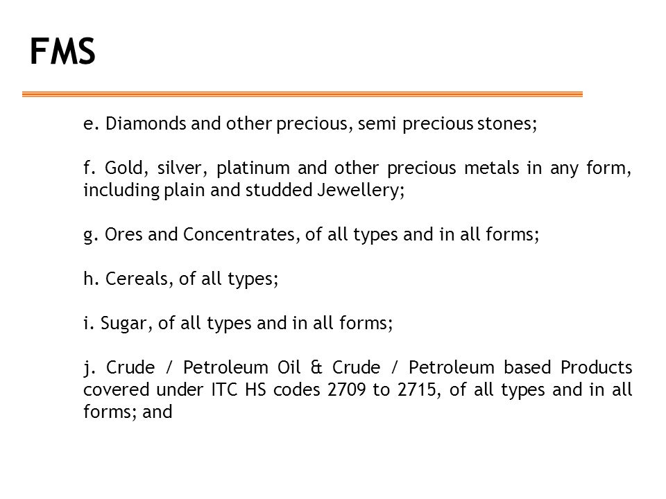 FMS e. Diamonds and other precious, semi precious stones;