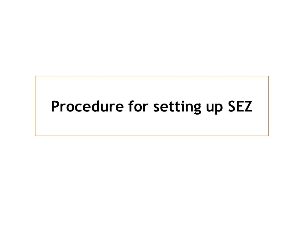 Procedure for setting up SEZ