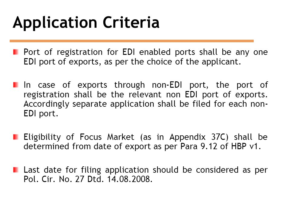 Application Criteria Port of registration for EDI enabled ports shall be any one EDI port of exports, as per the choice of the applicant.